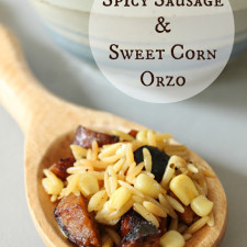 Spicy Sausage & Sweet Corn Orzo