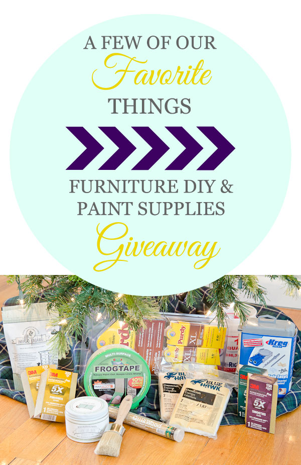 A Few of Our Favorite Things : Furniture DIY & Paint Supplies Giveaway